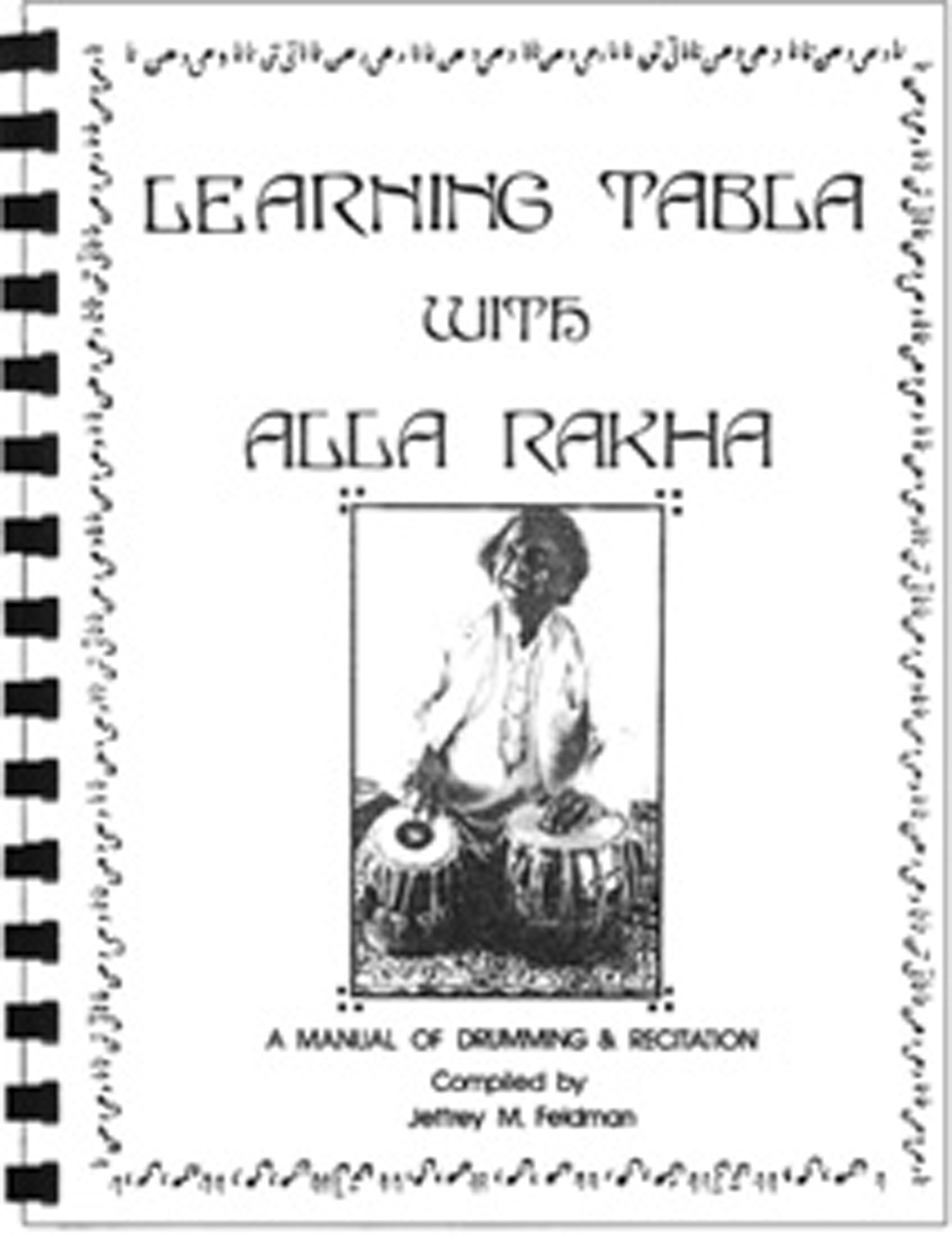 "Learning Tabla with Alla Rakha             $24.95 plus shipping and handling. 6½"" x 8½"", 102 pages, spiral bound, with audio CD and      free access to online videos     ."