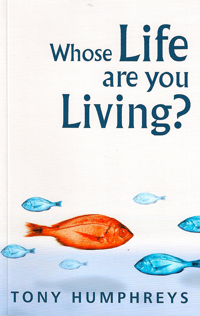 Whose Life are You Living by Tony Humphreys