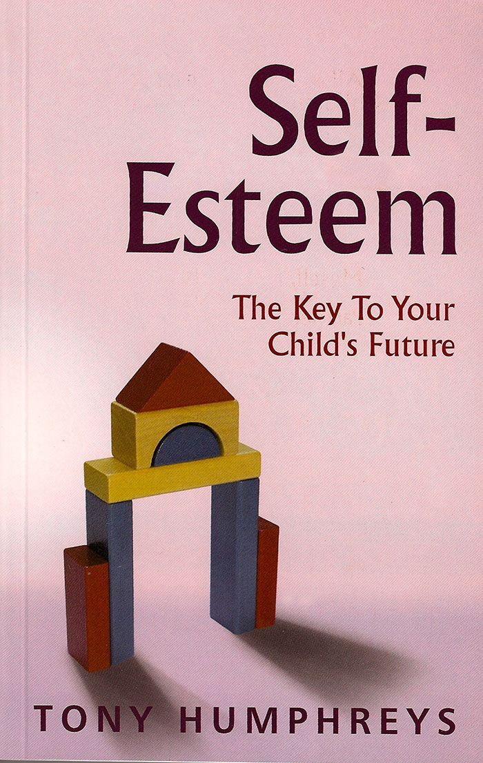 Self Esteem, The Key to Your Child's Future by Tony Humphreys