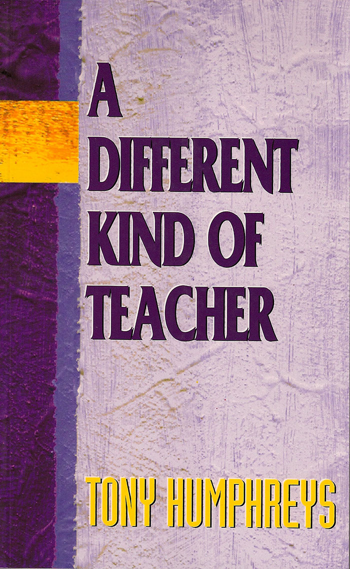 A Different Kind Of Teacher by Tony Humphreys