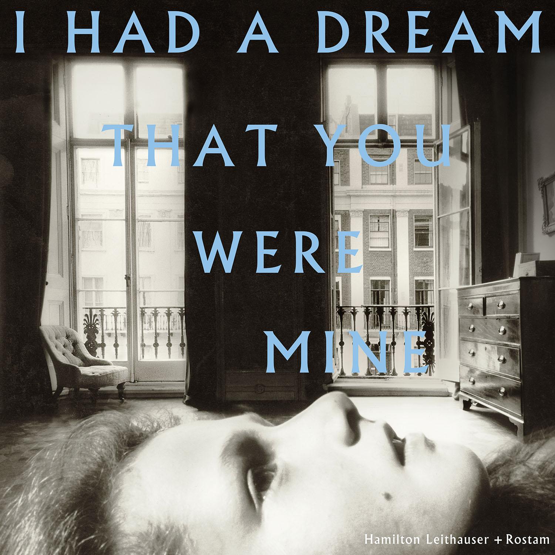 I Had a Dream That You Were Mine by Hamilton Leithauser + Rostam.jpg