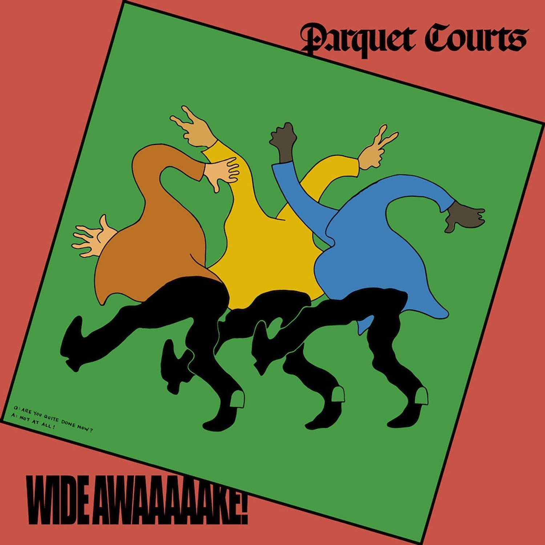 Wide Awake by Parquet Courts .jpg