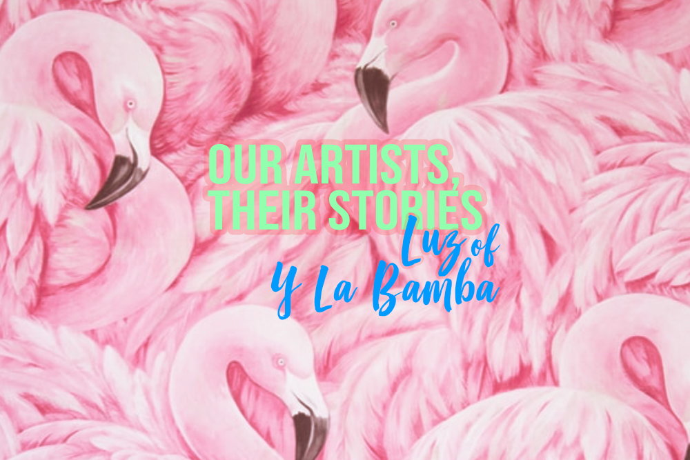 our artists their stories luz y la bamba.png