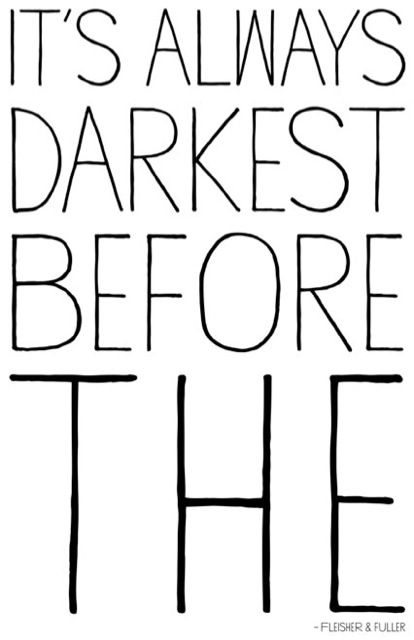 """It's always darkest before the""   — Fleisher & Fuller    LIMITED EDITION PRINT (ETSY)"