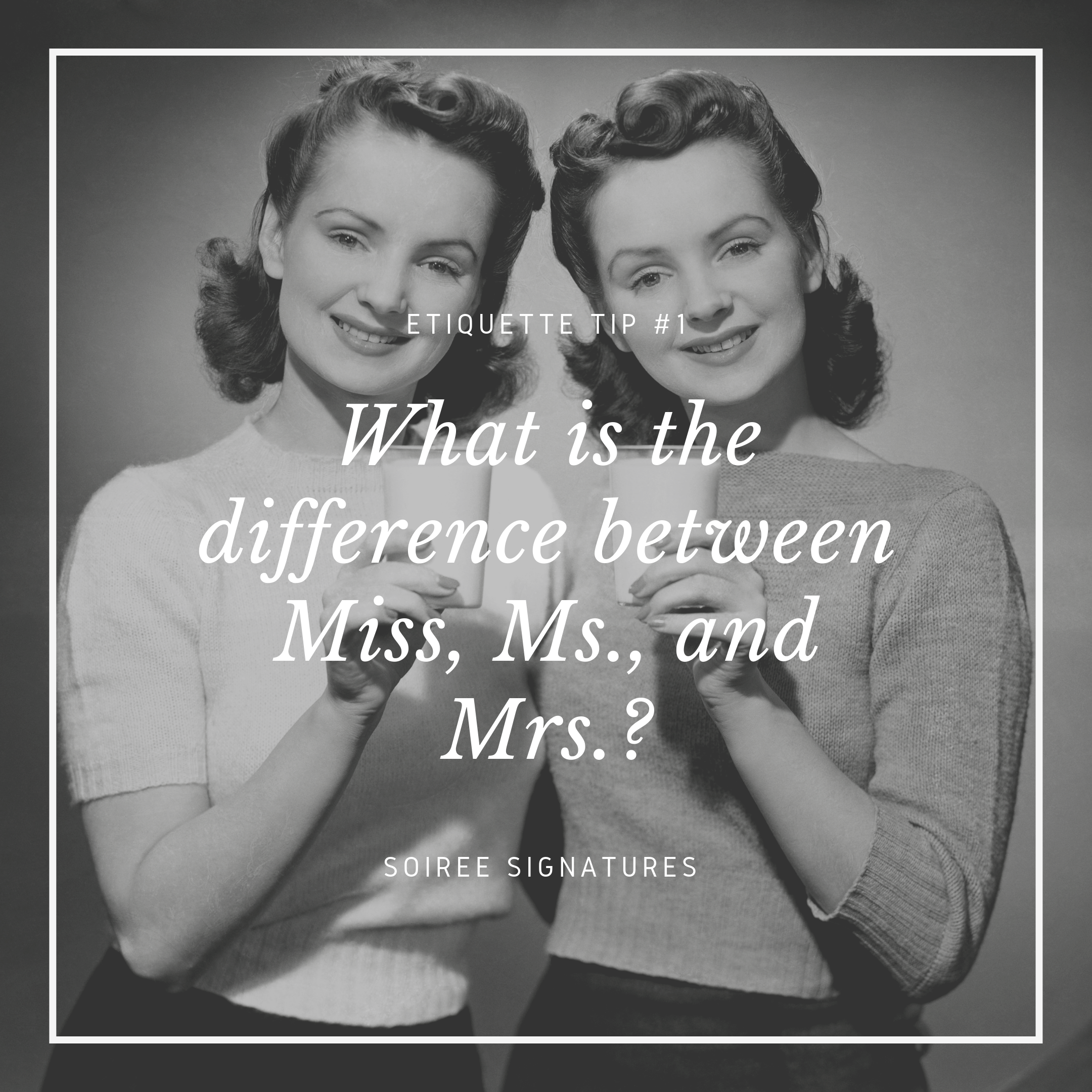 Understanding The Differences Between Mrs Miss And Ms Soiree Signatures
