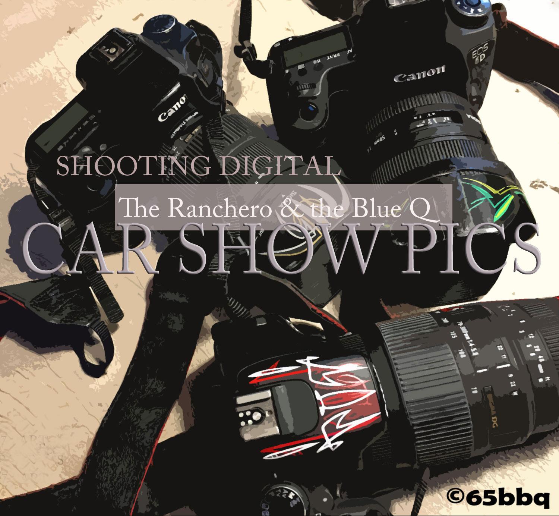 Shooting digital the ranchero and the blue q