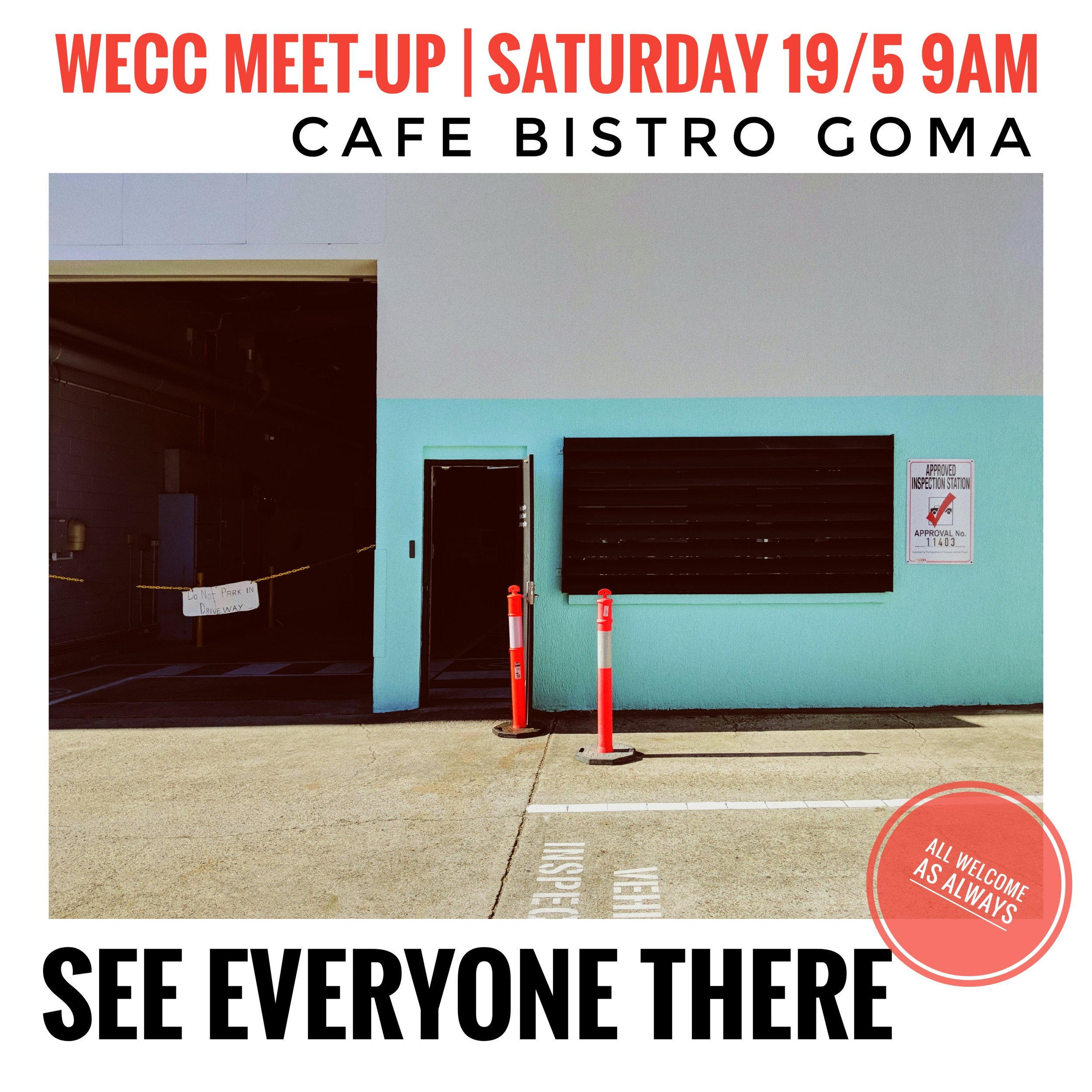 WECC MEET-UP - DATE CHANGESaturday May 19thCafe Bistro GOMAGallery of Modern Art, Stanley Place, South Bank, South Brisbane,Outside on the Waterfront2pm-5pm
