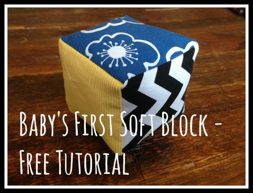Baby's First Soft Block - Free Tutorial