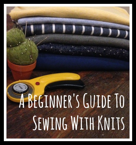 A Beginners guide to sewing with knits