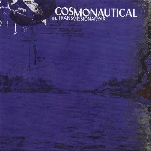 The Transmissionary Six - Cosmonautical