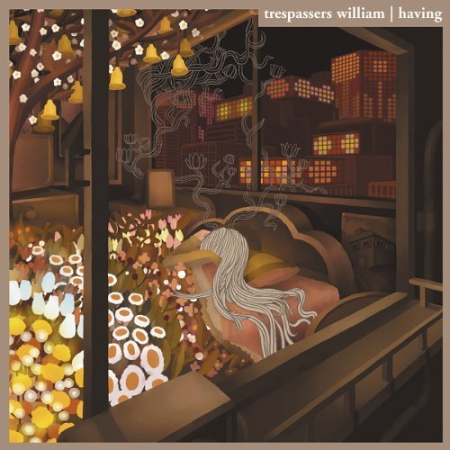 Trespassers William - Having