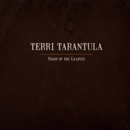 Terri Tarantula - Night of the Leapist