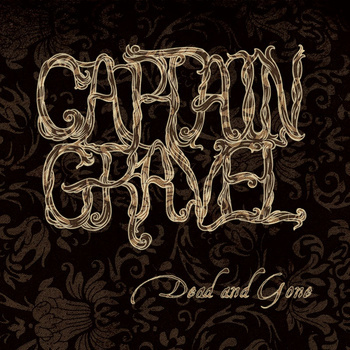 Captain Gravel - Dead and Gone