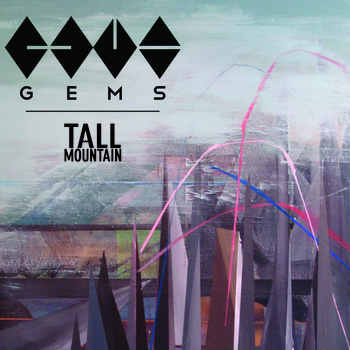 Gems - Tall Mountain
