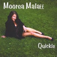 Moorea Malatt - Quickie