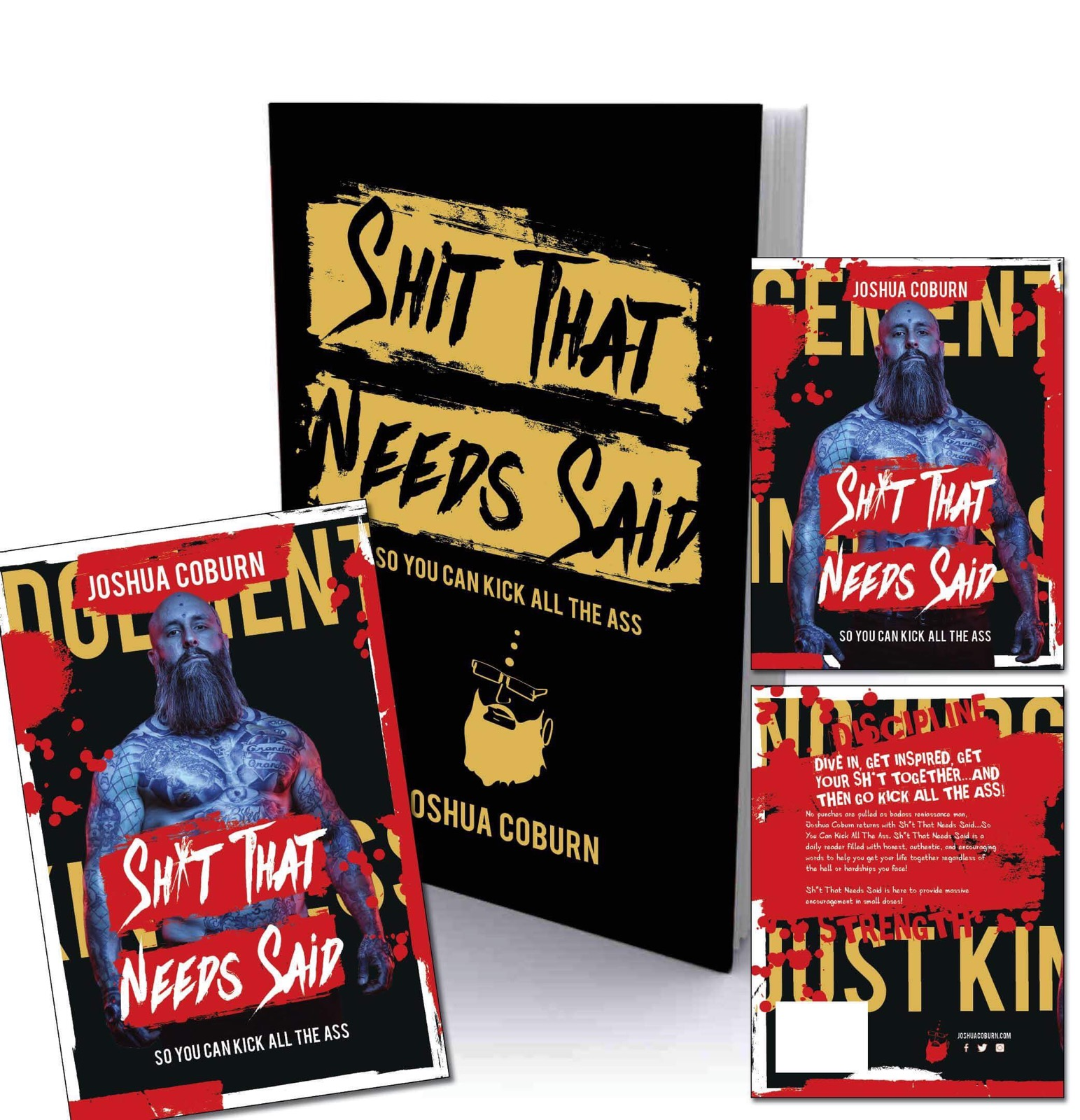 "Joshua Coburn's New Book, shown with slip cover & poster, titled ""Shit That Needs Said...so you can kick all the ass"" available for pre-order now!"
