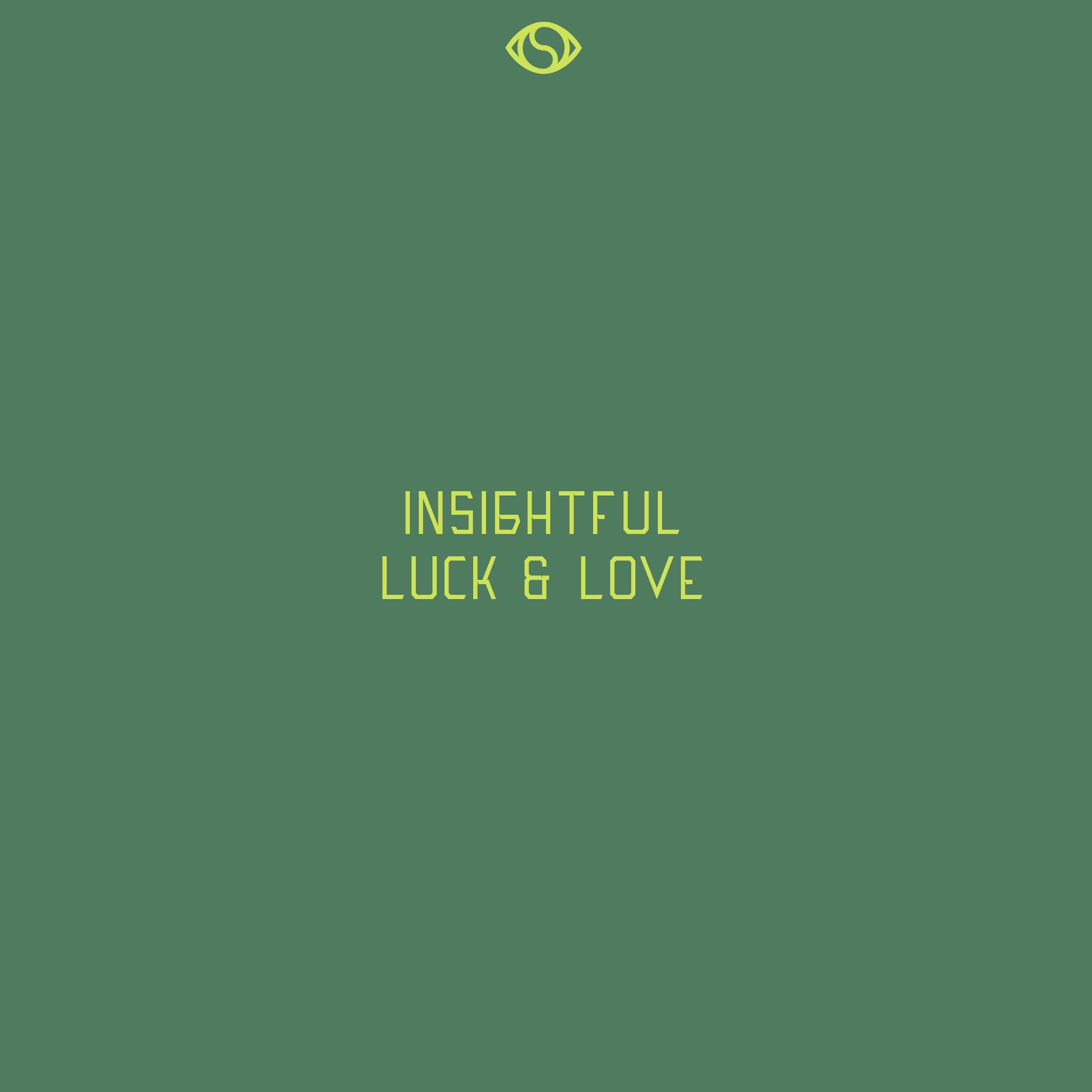 INSIGHTFUL    LUCK & LOVE