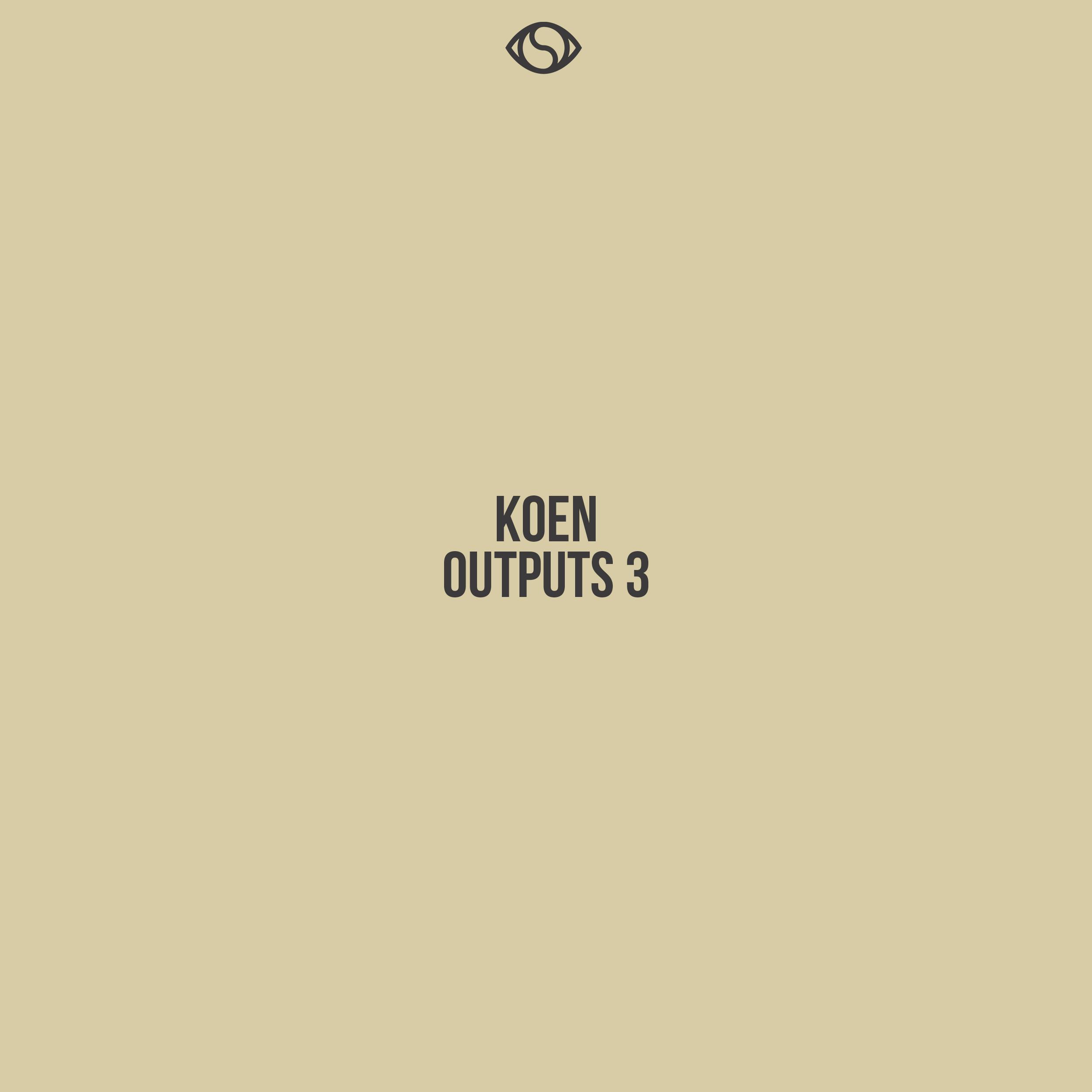 KOEN    OUTPUTS 3