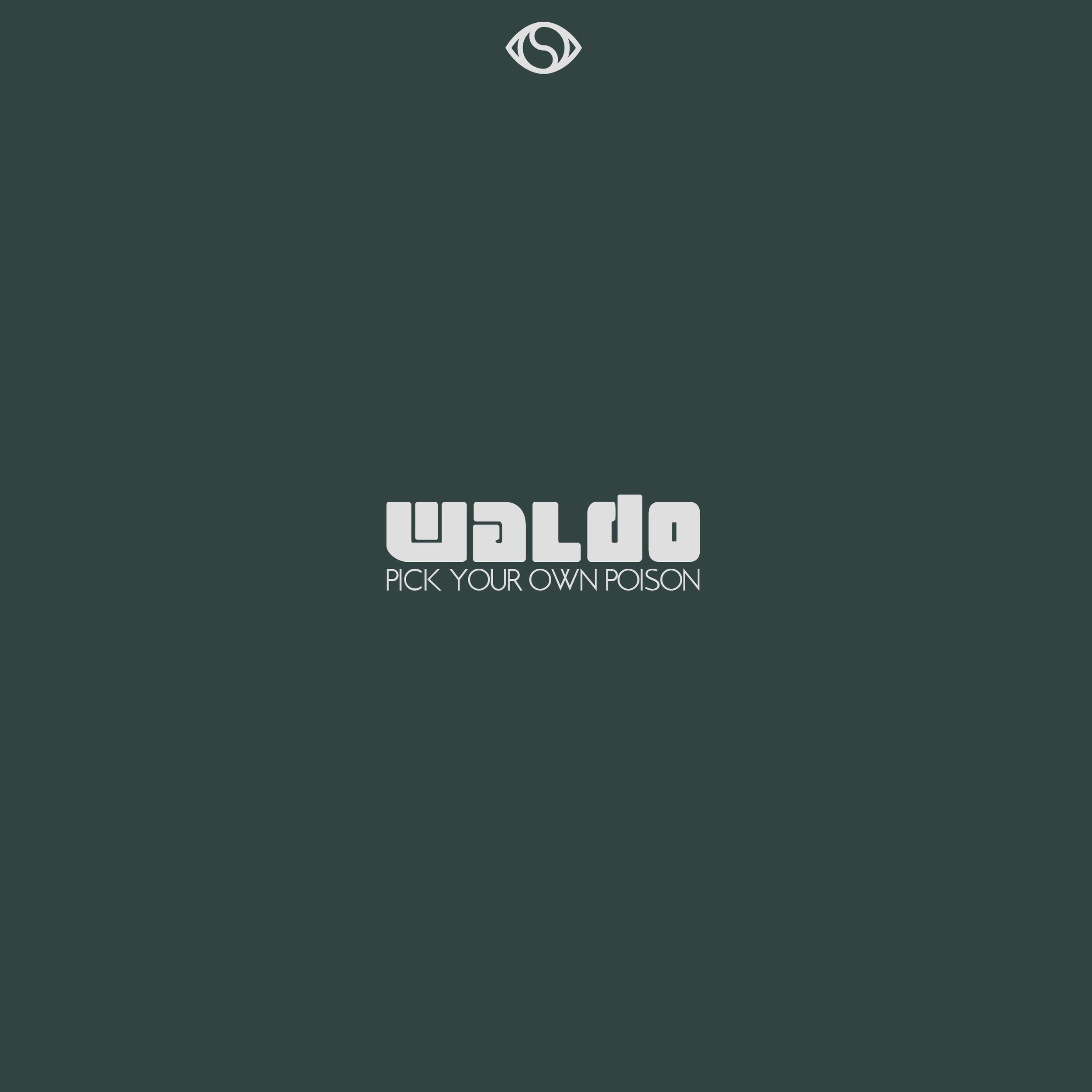 WALDO    PICK YOUR OWN POISON