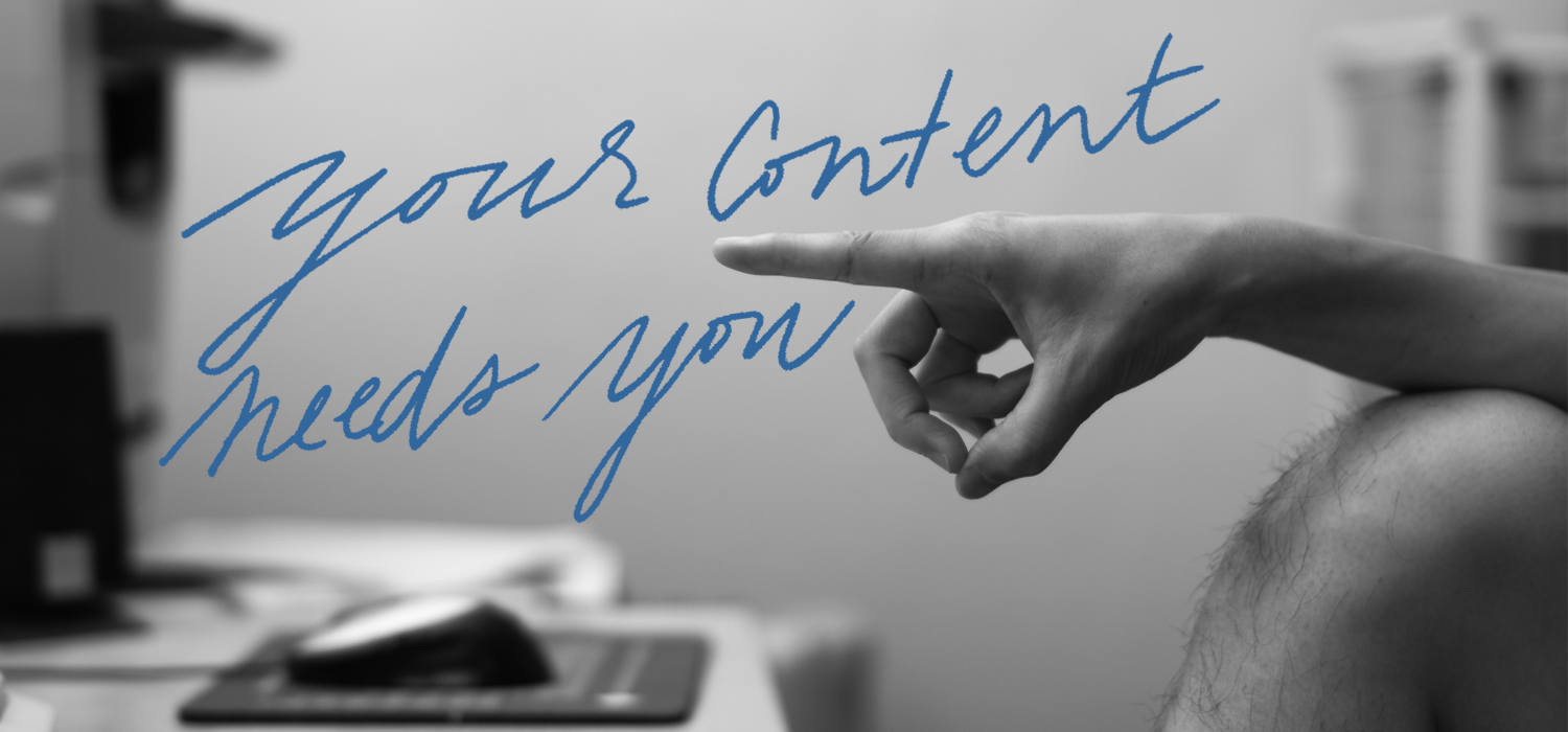 your-content-needs-you