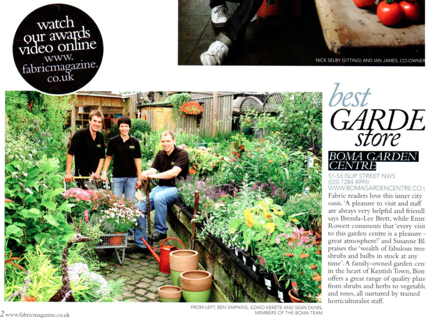 We were voted best garden centre by Fabric Magazine back in 2008.