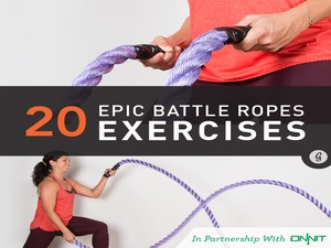 20 Epic Battle Rope Exercises | Greatist.com