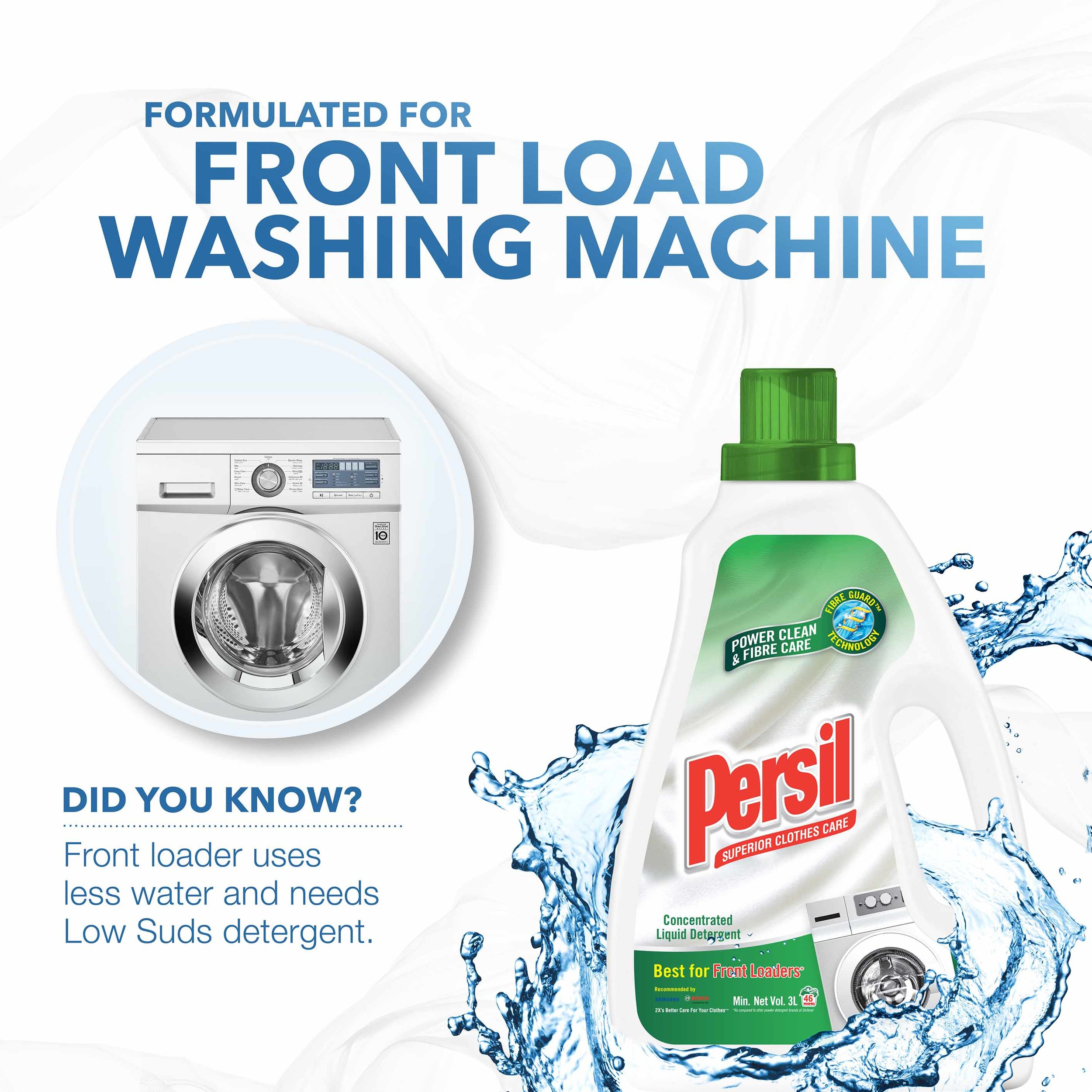 - The tumble-cleaning actions of front load washing machines are different from top load machines. Using detergents that produce too much suds (foam) can damage your front loaders because the excess lather may wash away the motor oil on ts bearing, resulting in costly repairs. That's why Persil low suds detergent is best recommended for front load washing machines.