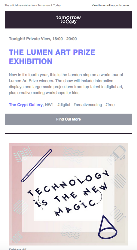 Bye Tomorrow and Today as we know it! We sent 35 newsletters like this, with five handpicked art and design events around London.
