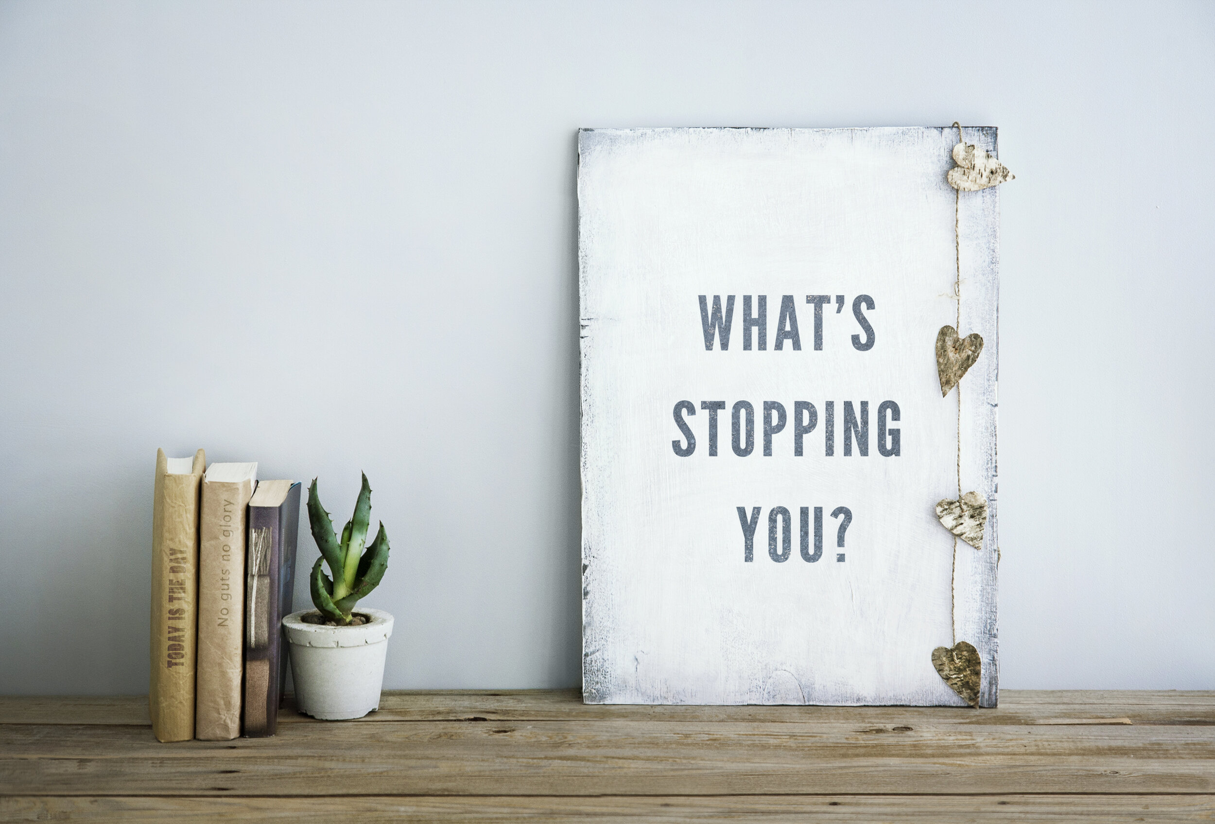 What's stopping you.jpeg