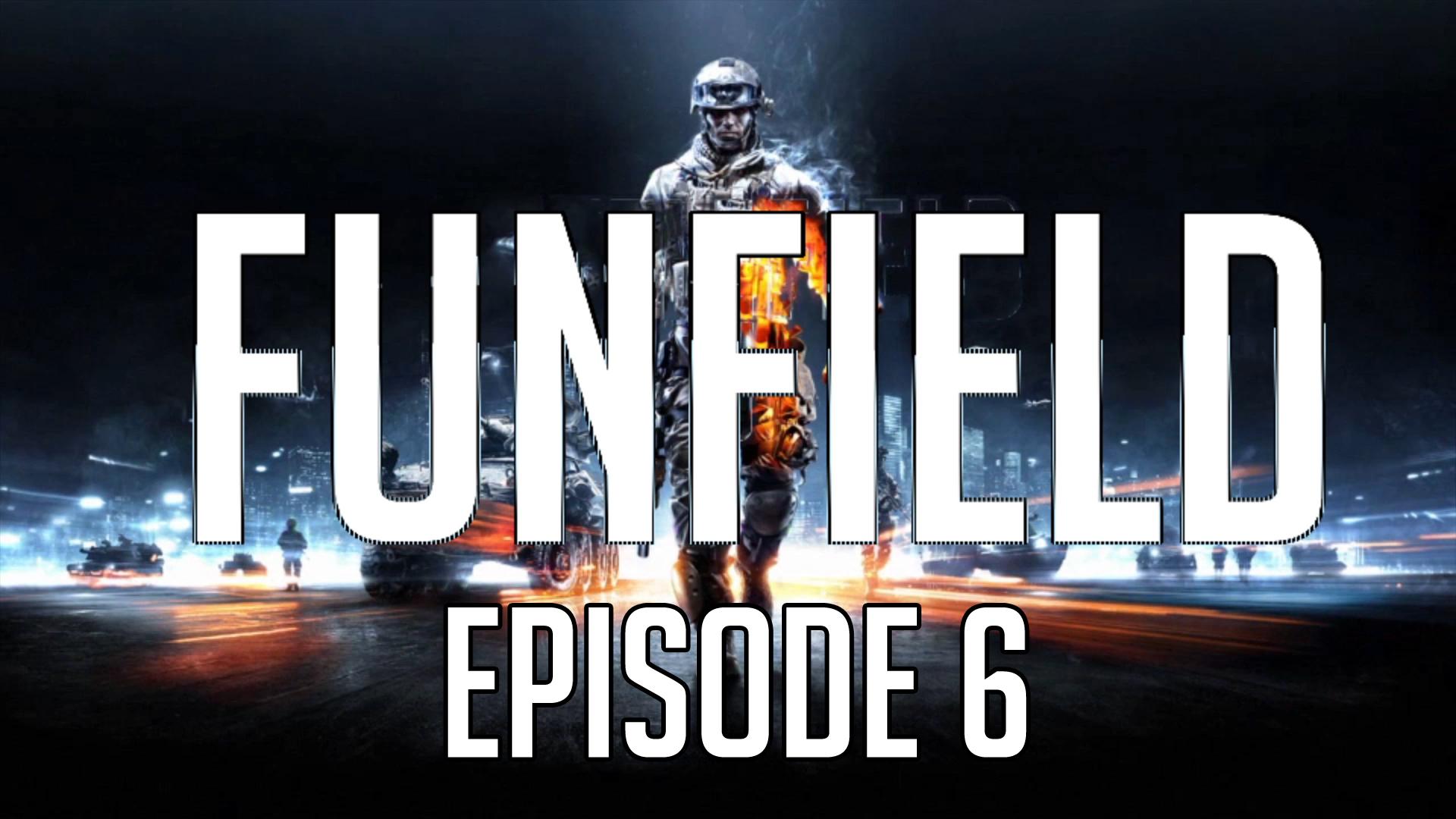 Funfield Episode6.jpg