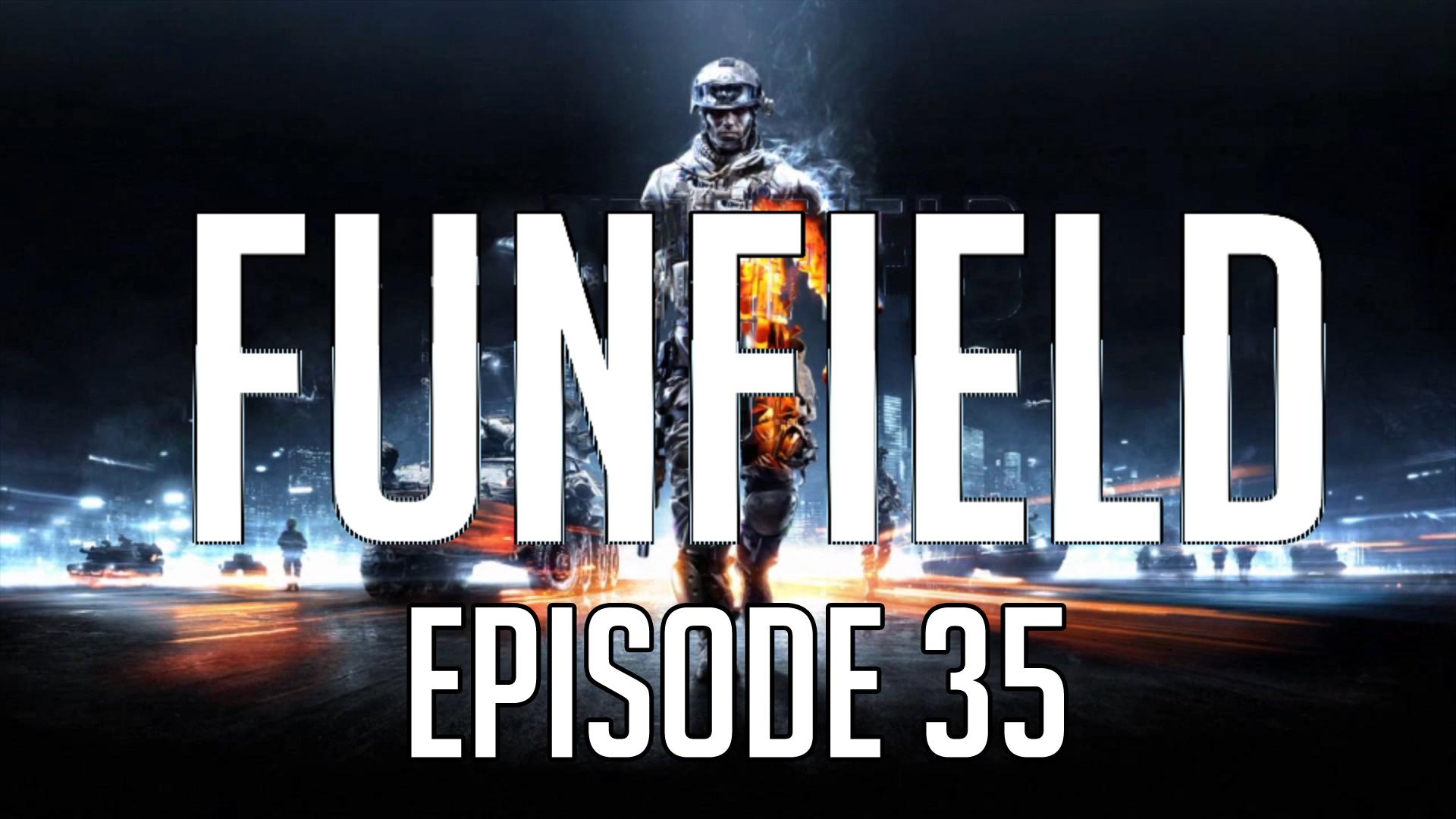 Funfield Episode35.jpg