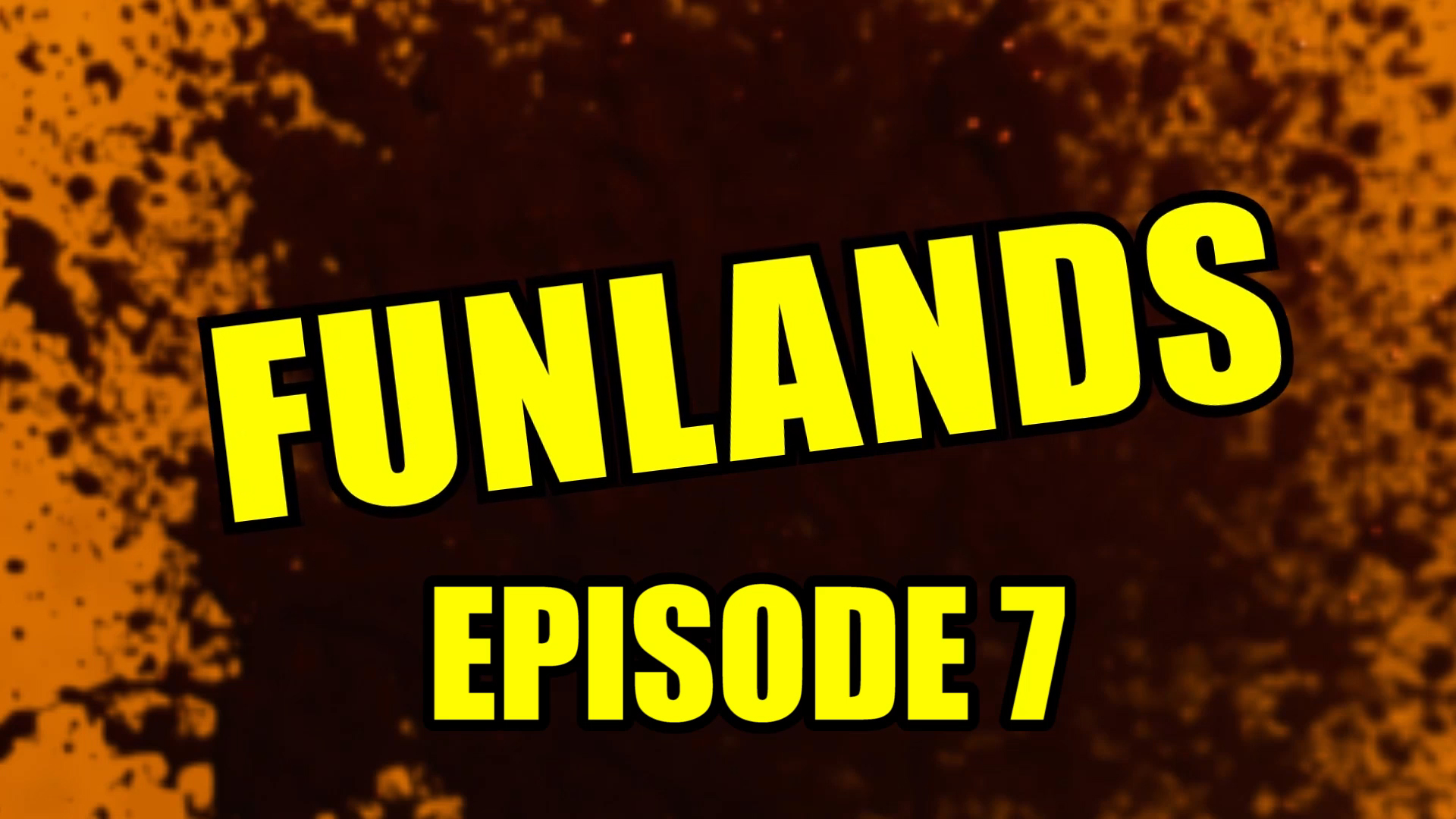 Funlands Episode 7.jpg