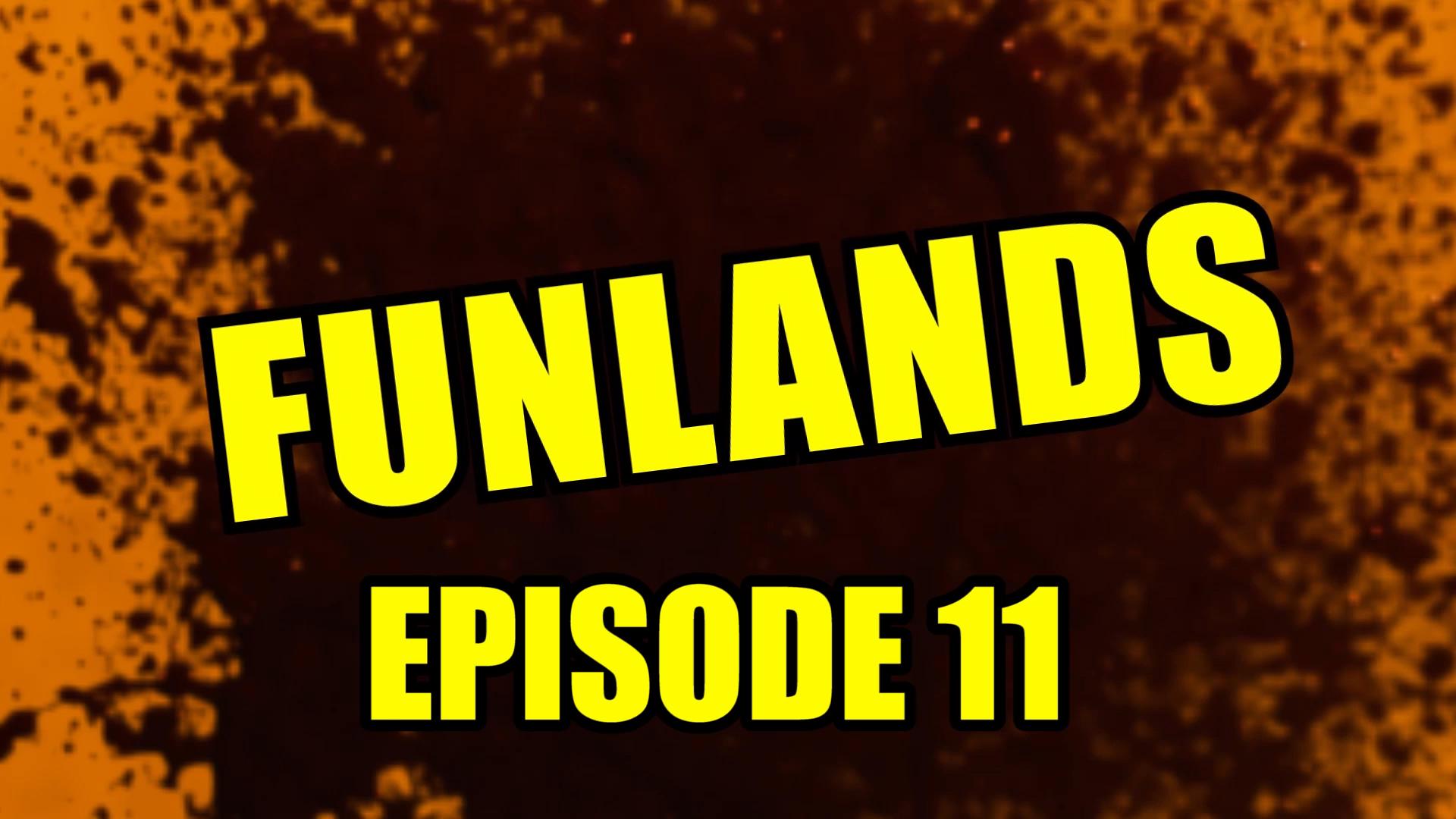 Funlands Episode 11.jpg