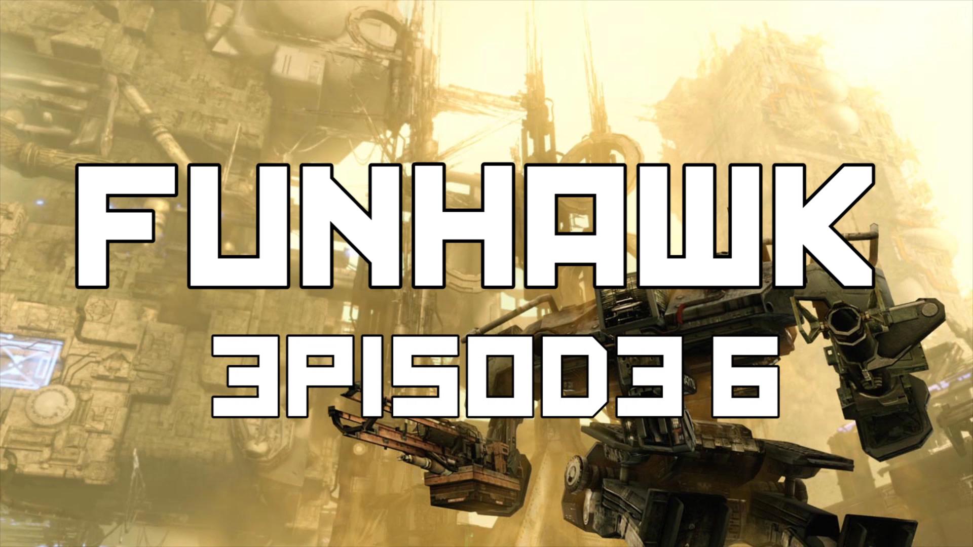 FunHawk Episode 6.jpg