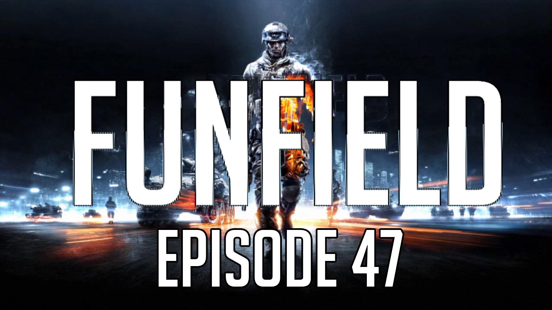 Funfield Episode47.jpg