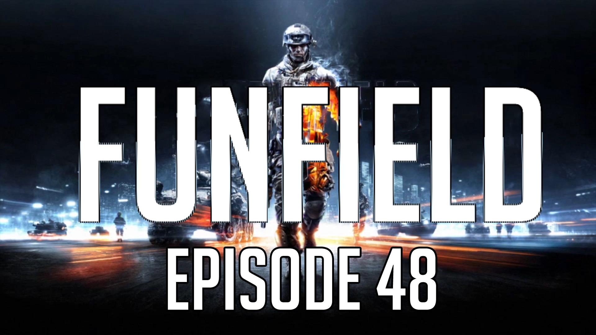 Funfield Episode48.jpg