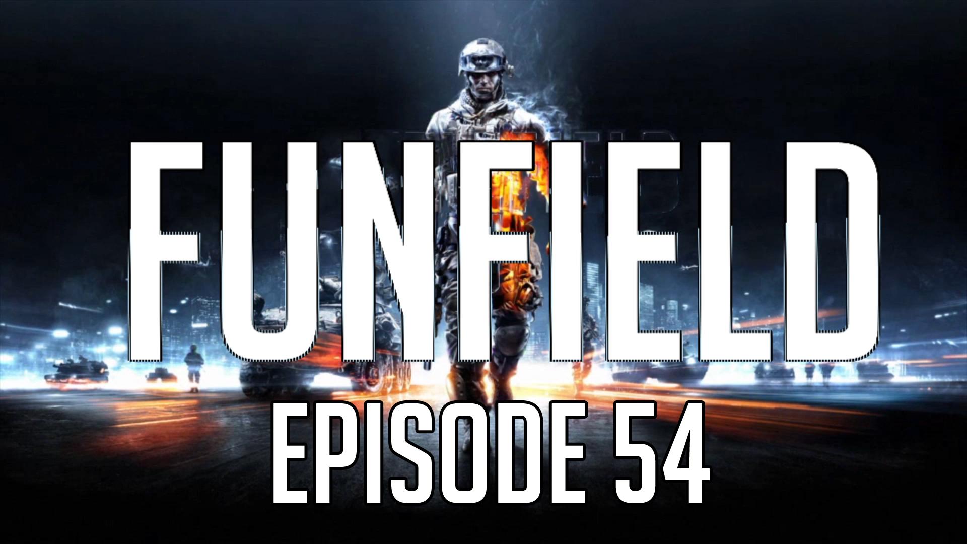 Funfield Episode54.jpg