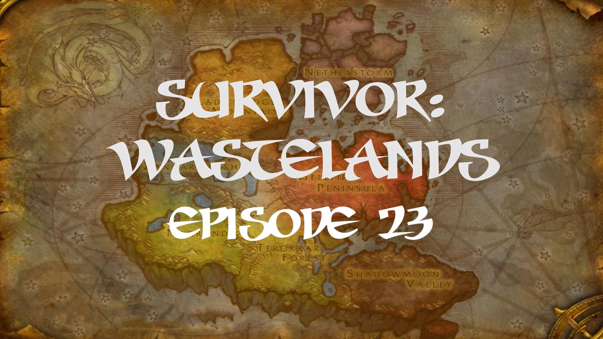 Survivor Wastelands Episode 23.jpg