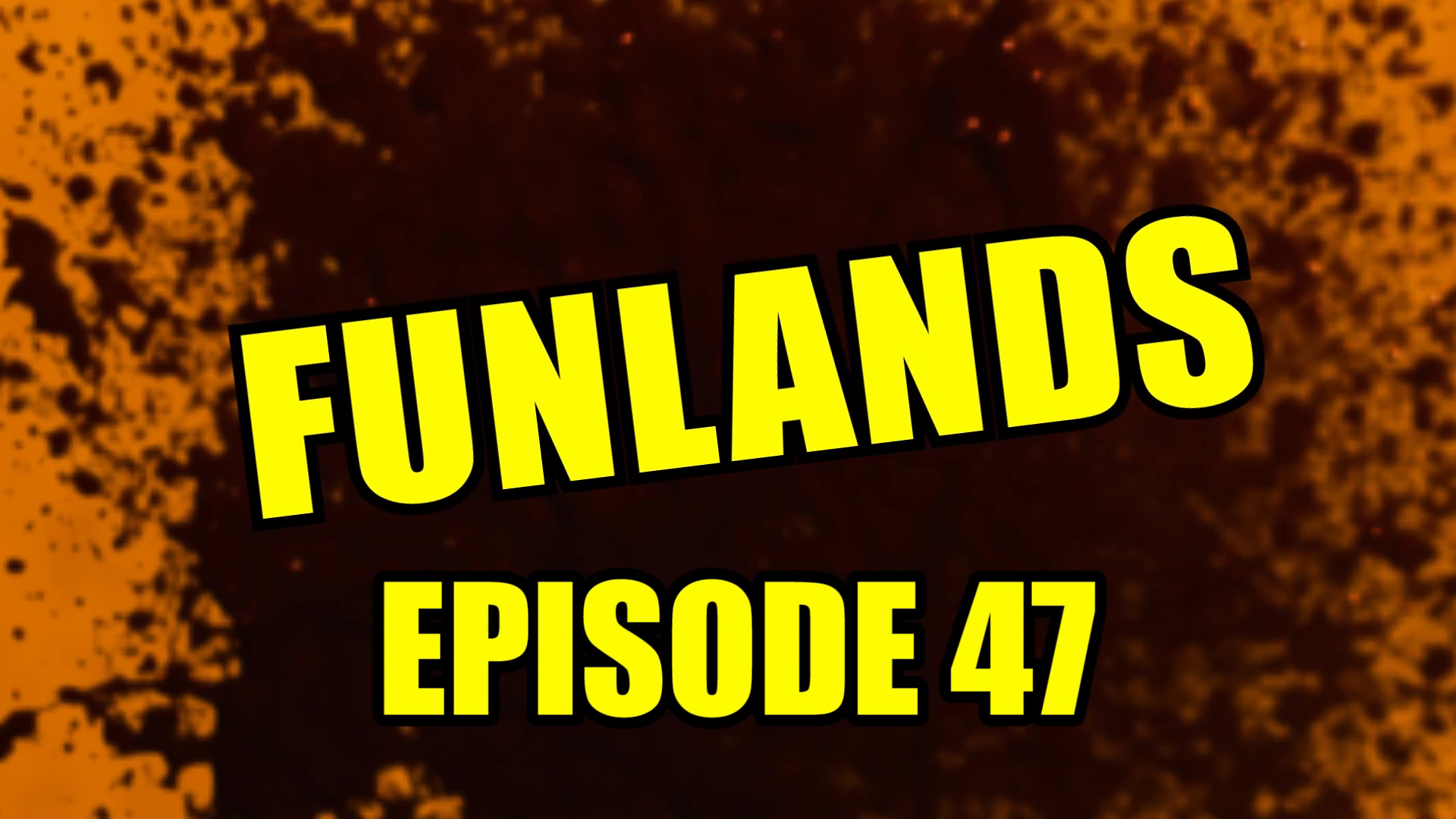 Funlands Episode 47.jpg