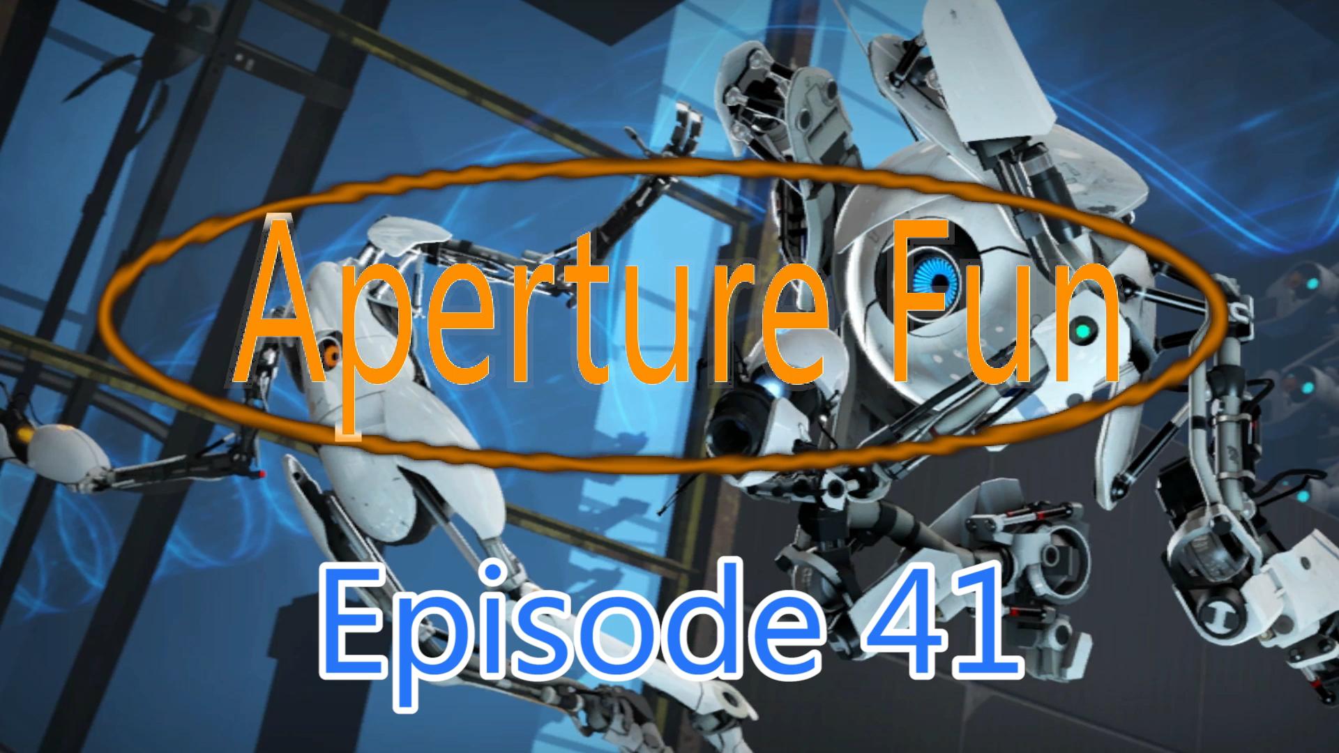 Aperture Fun Episode 32 Part 1.jpg