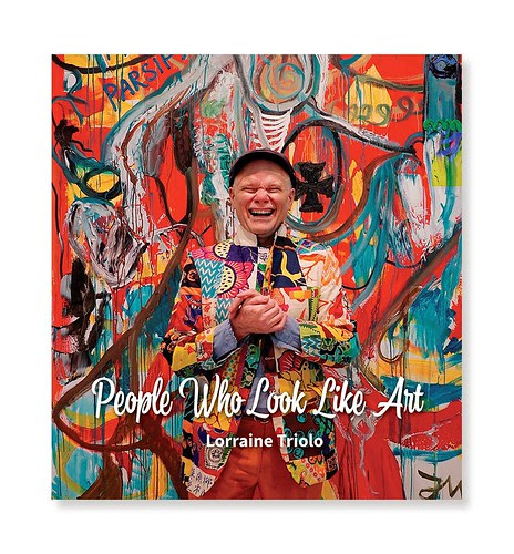 - Pre-order your copy of Lorraine Triolo's book People Who Look Like Art - The book is produced on the occasion of Triolo's solo exhibition People Who Look Like Art at Gallery 825Our Price: $60Photography by Lorraine TrioloLimited edition book of 300 signed copies10
