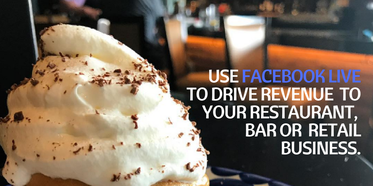 Facebook Live can drive business to your restaurant or bar.