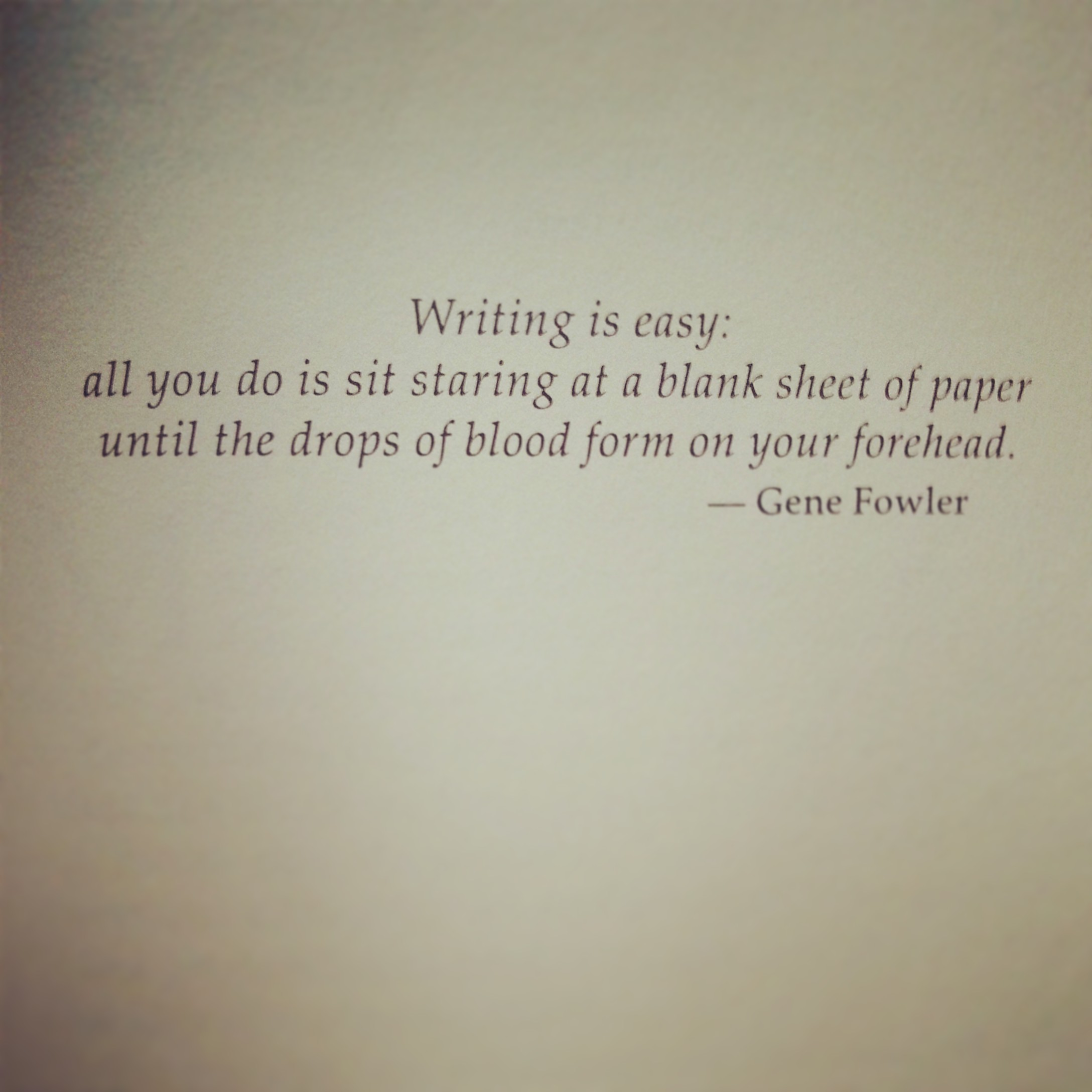 One of my favorite quotes on writing.