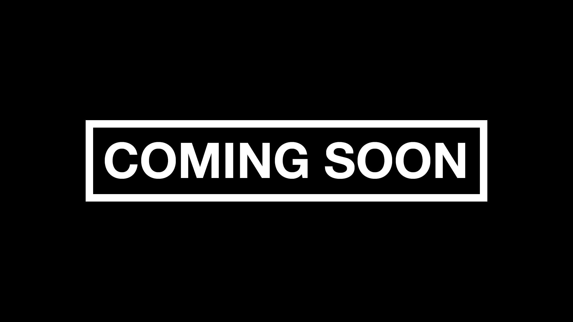 Coming Soon - Thumbnail.jpg