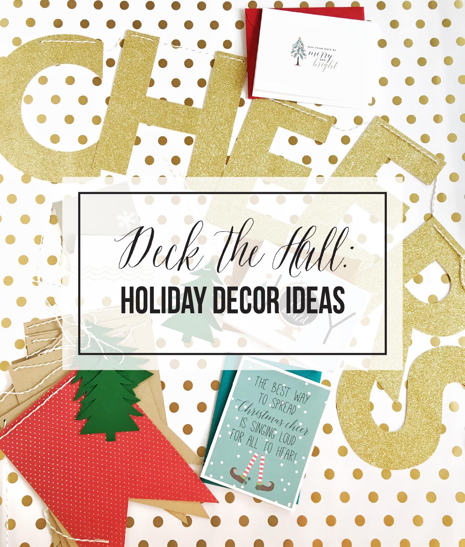 Deck the Hall: Holiday Decor Ideas