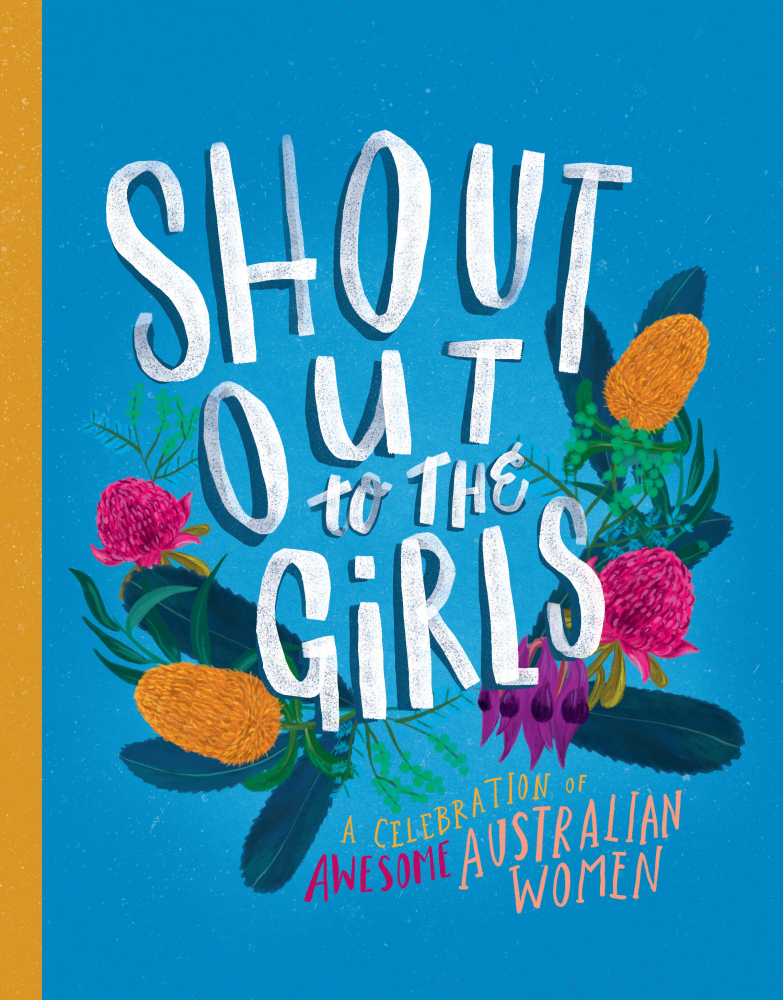 Shout Out To The Girls - I contributed a portrait of indigenous activist Mum Shirl to this book, with all proceeds going to The Smith Family.