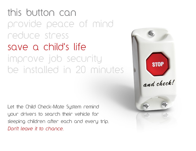 The Child Check-Mate System has been used on school buses across the nation since 1992.