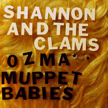 """Shannon & The Clams """"Ozma"""" 7"""" (GO-55)"""