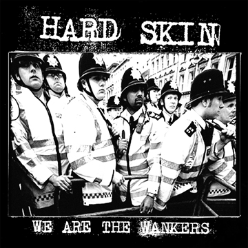 "Hard Skin ""We Are The Wankers"" 7"" (GO-65)"