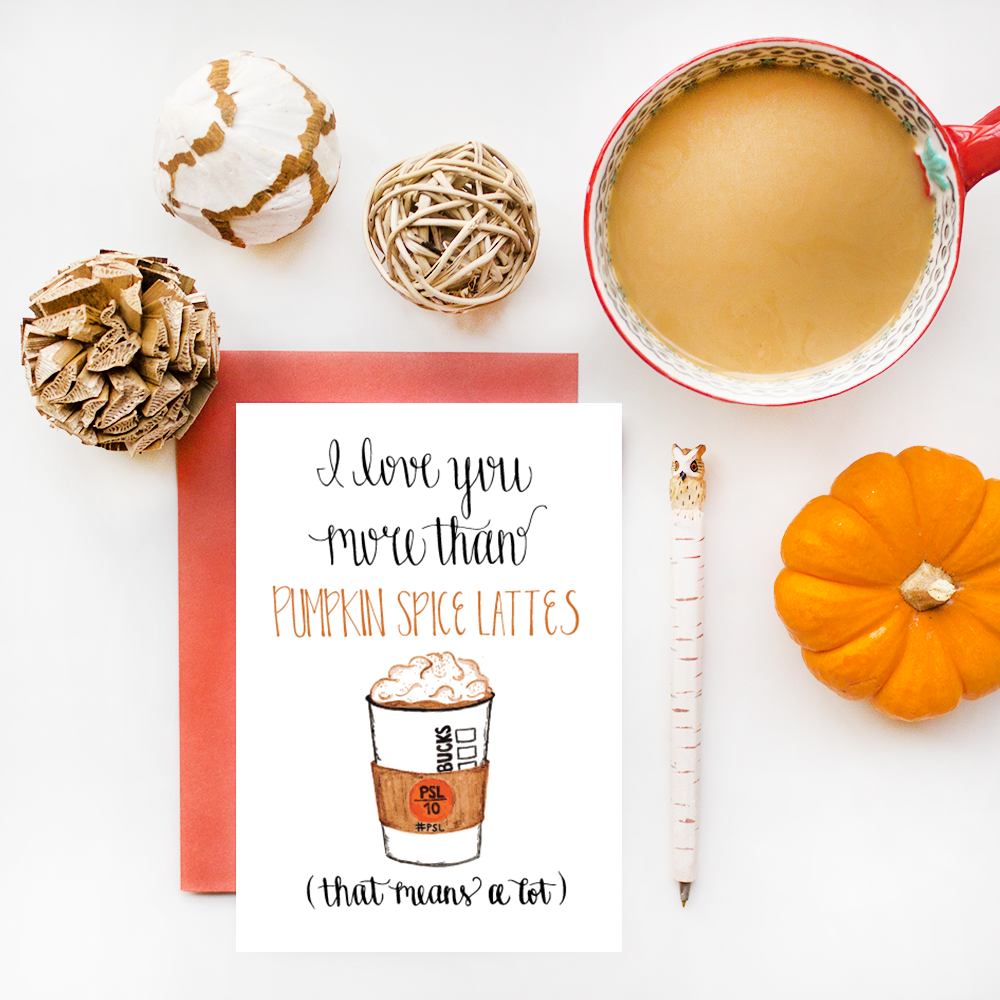 I Love You More Than Pumpkin Spice Lattes Calligraphy Greeting Card with Watercolor Illustration by Simply Jessica Marie